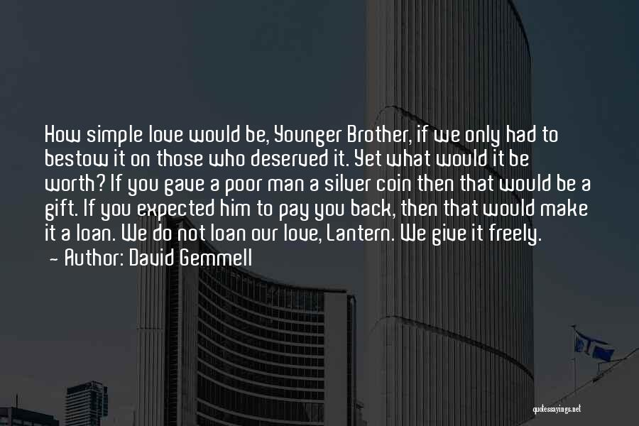 Man Not Worth It Quotes By David Gemmell