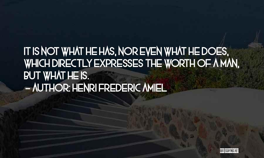 Man Not Worth It Quotes By Henri Frederic Amiel