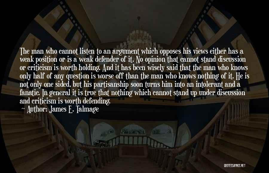 Man Not Worth It Quotes By James E. Talmage