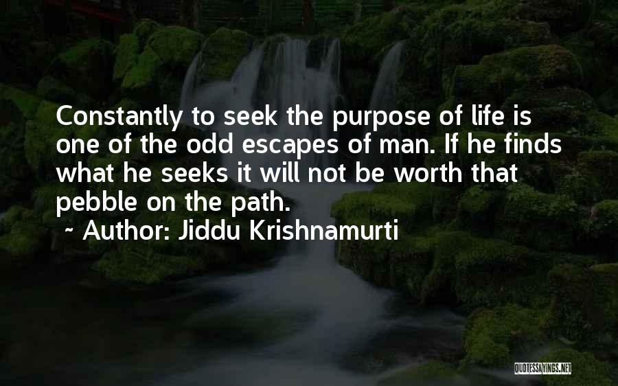 Man Not Worth It Quotes By Jiddu Krishnamurti