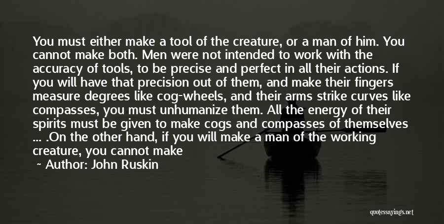 Man Not Worth It Quotes By John Ruskin