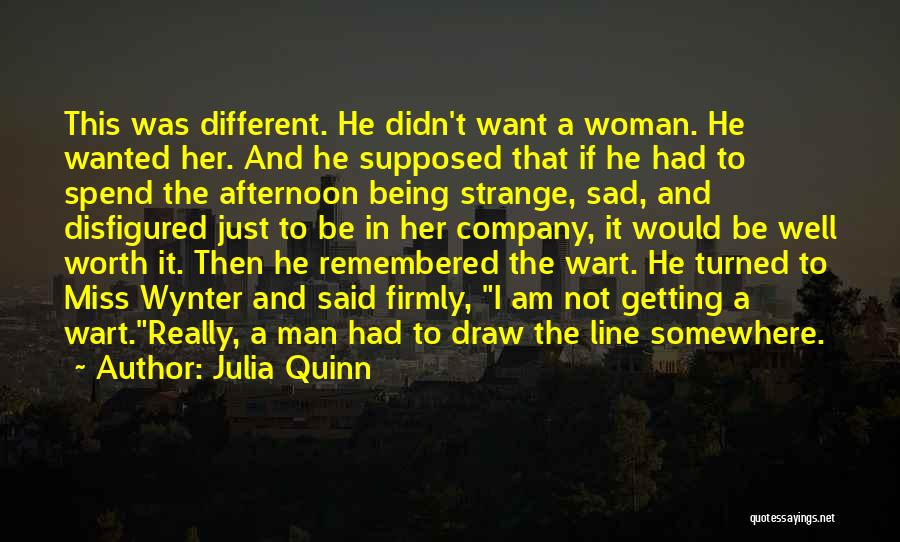 Man Not Worth It Quotes By Julia Quinn