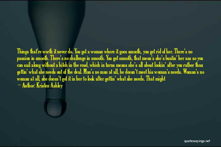 Man Not Worth It Quotes By Kristen Ashley