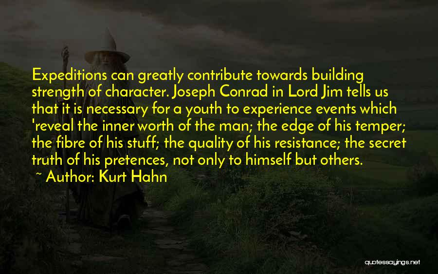 Man Not Worth It Quotes By Kurt Hahn