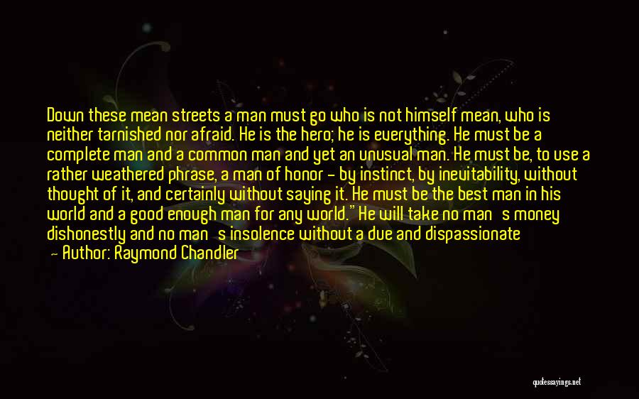 Man Not Worth It Quotes By Raymond Chandler
