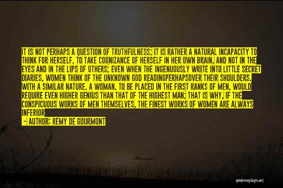 Man Not Worth It Quotes By Remy De Gourmont