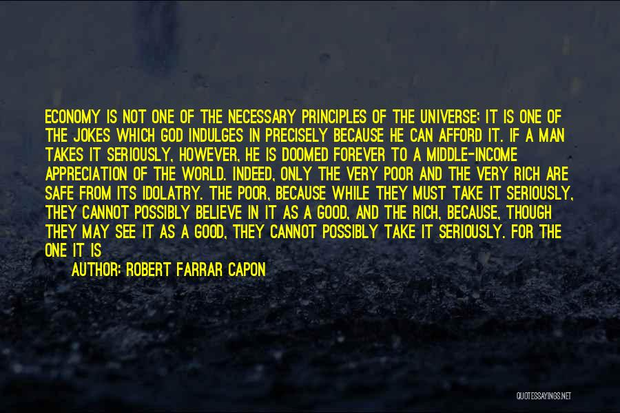 Man Not Worth It Quotes By Robert Farrar Capon
