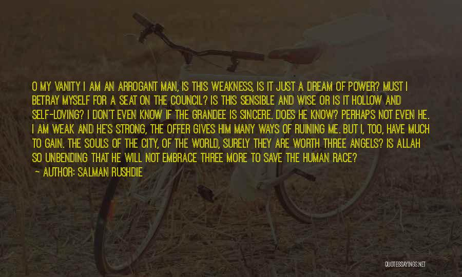 Man Not Worth It Quotes By Salman Rushdie