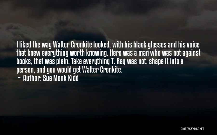 Man Not Worth It Quotes By Sue Monk Kidd