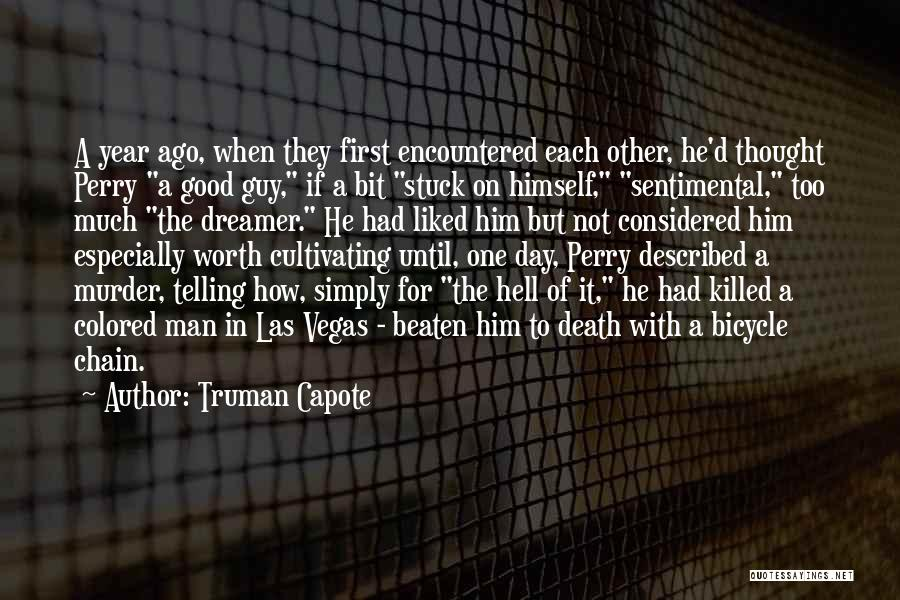 Man Not Worth It Quotes By Truman Capote