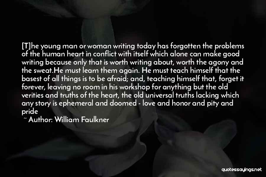 Man Not Worth It Quotes By William Faulkner
