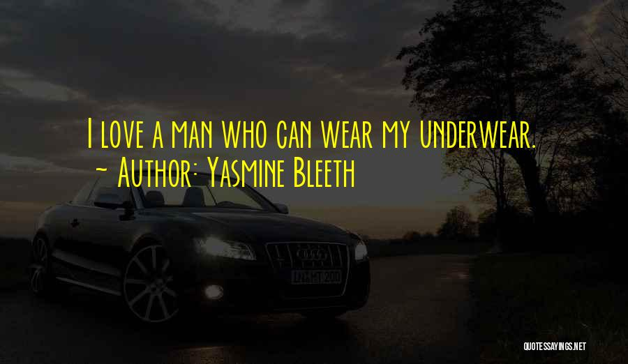 Man Underwear Quotes By Yasmine Bleeth