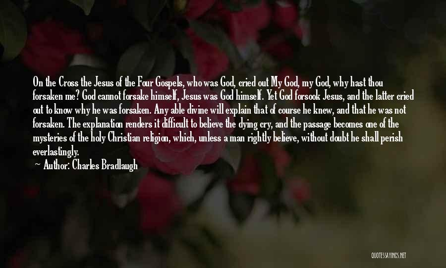 Man Who Cried Quotes By Charles Bradlaugh