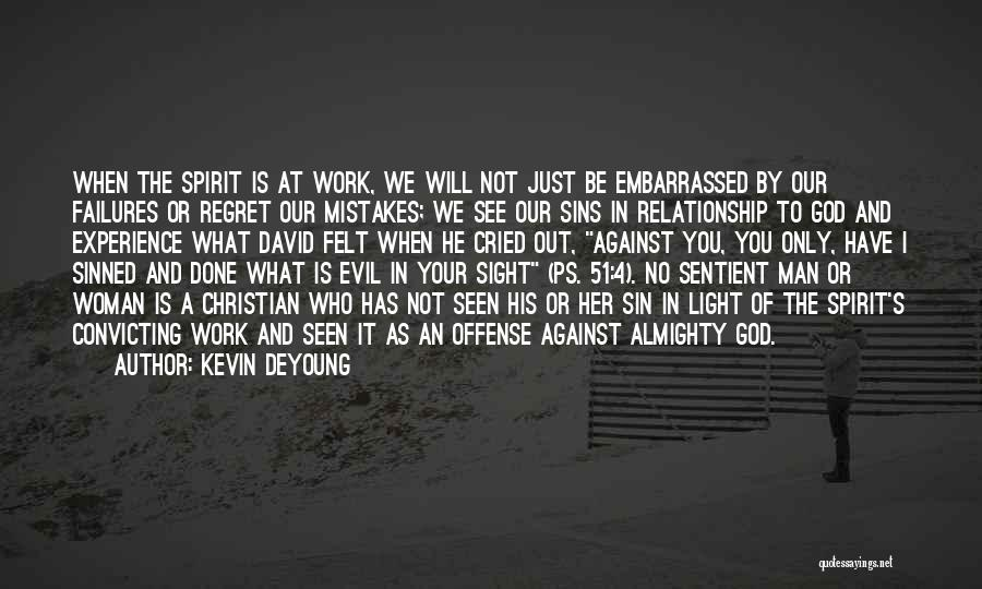 Man Who Cried Quotes By Kevin DeYoung