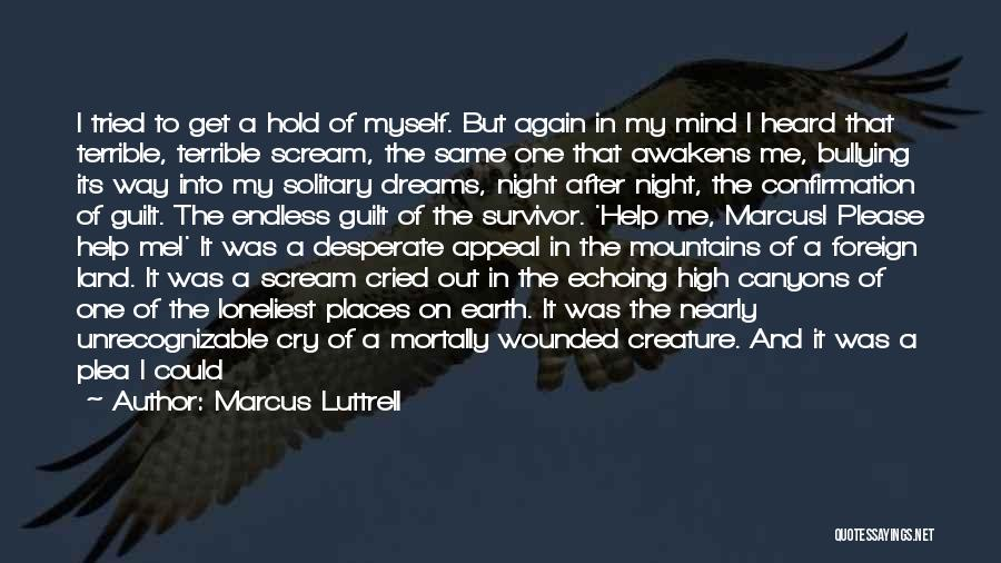 Man Who Cried Quotes By Marcus Luttrell