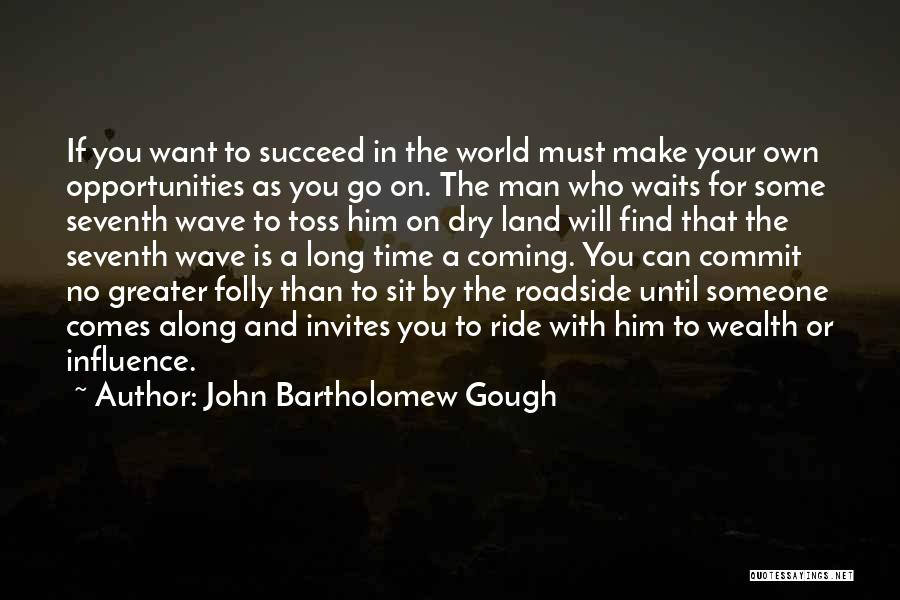 Man Who Waits Quotes By John Bartholomew Gough