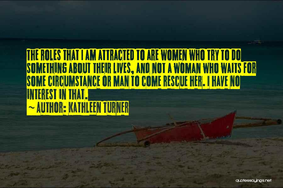 Man Who Waits Quotes By Kathleen Turner