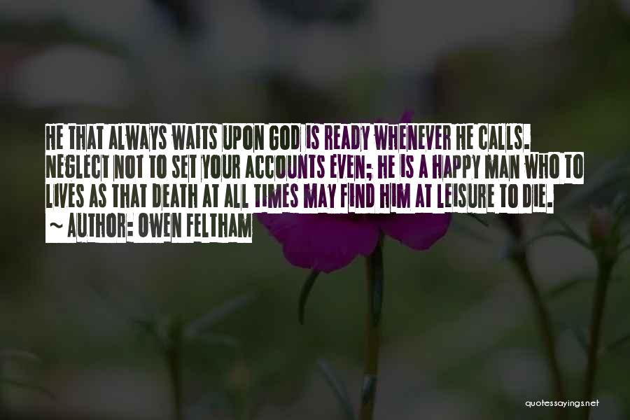 Man Who Waits Quotes By Owen Feltham