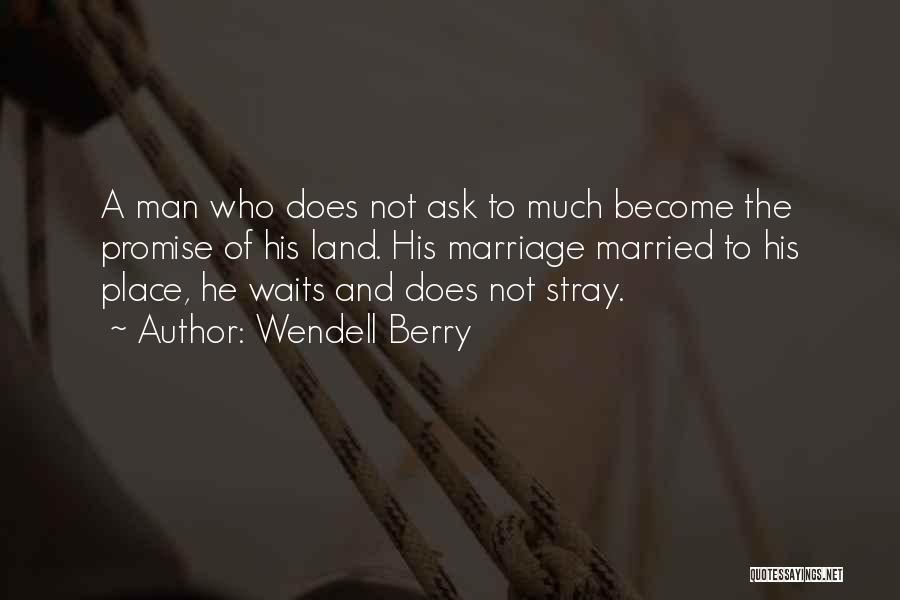 Man Who Waits Quotes By Wendell Berry