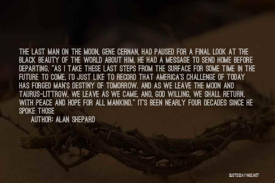 Man With No Words Quotes By Alan Shepard