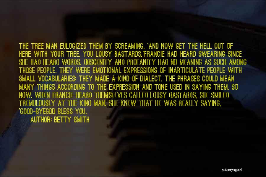 Man With No Words Quotes By Betty Smith