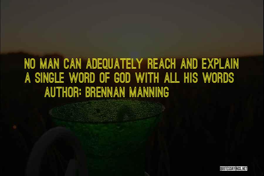 Man With No Words Quotes By Brennan Manning