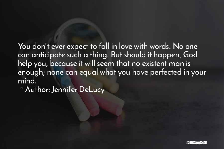 Man With No Words Quotes By Jennifer DeLucy