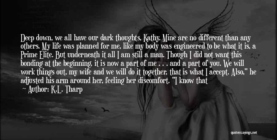 Man With No Words Quotes By K.L. Tharp