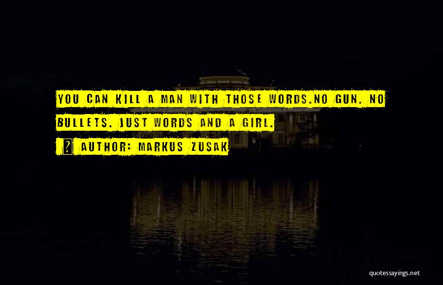 Man With No Words Quotes By Markus Zusak