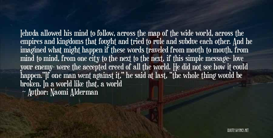 Man With No Words Quotes By Naomi Alderman