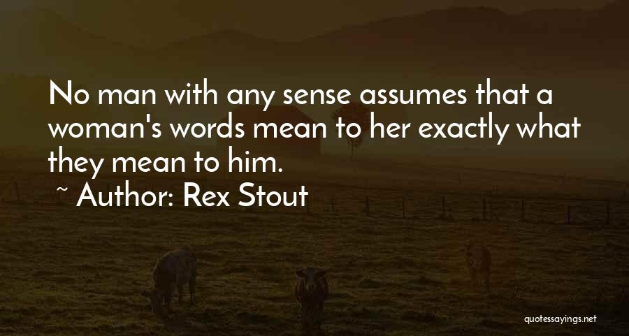 Man With No Words Quotes By Rex Stout