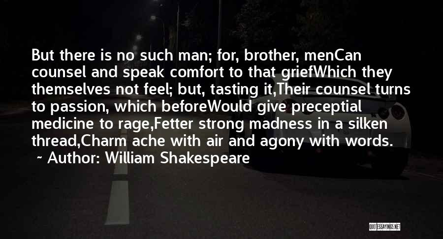 Man With No Words Quotes By William Shakespeare