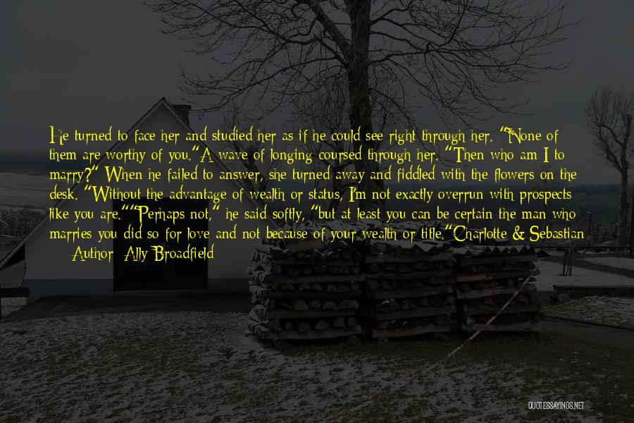 Man Without A Face Quotes By Ally Broadfield