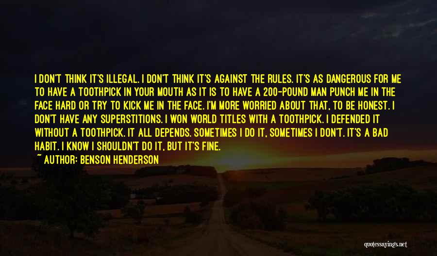 Man Without A Face Quotes By Benson Henderson
