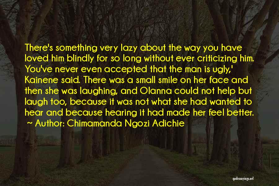 Man Without A Face Quotes By Chimamanda Ngozi Adichie