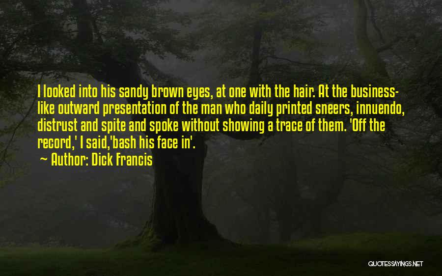 Man Without A Face Quotes By Dick Francis