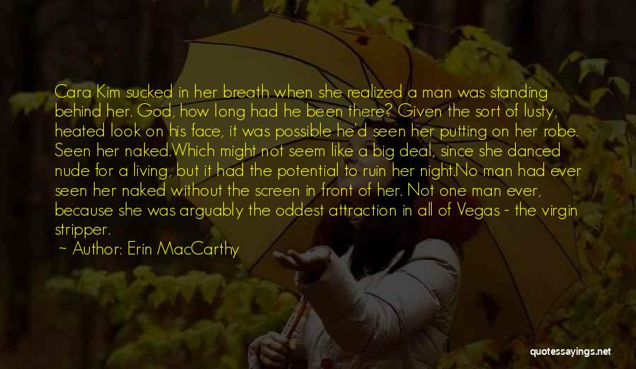 Man Without A Face Quotes By Erin MacCarthy