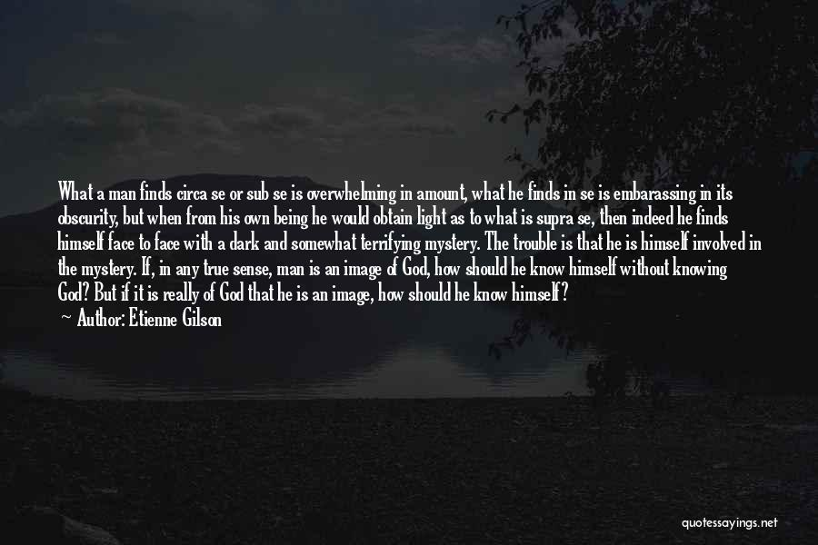 Man Without A Face Quotes By Etienne Gilson