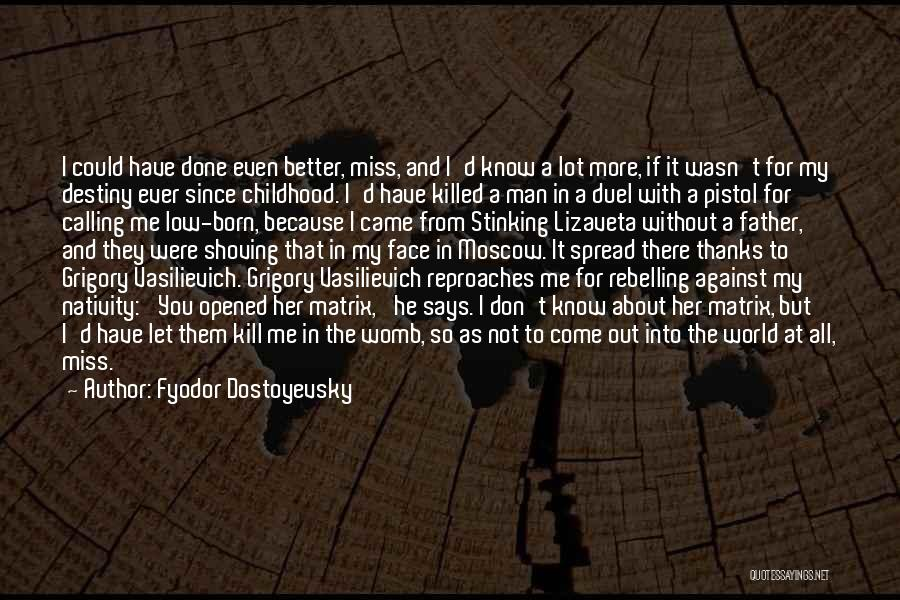 Man Without A Face Quotes By Fyodor Dostoyevsky