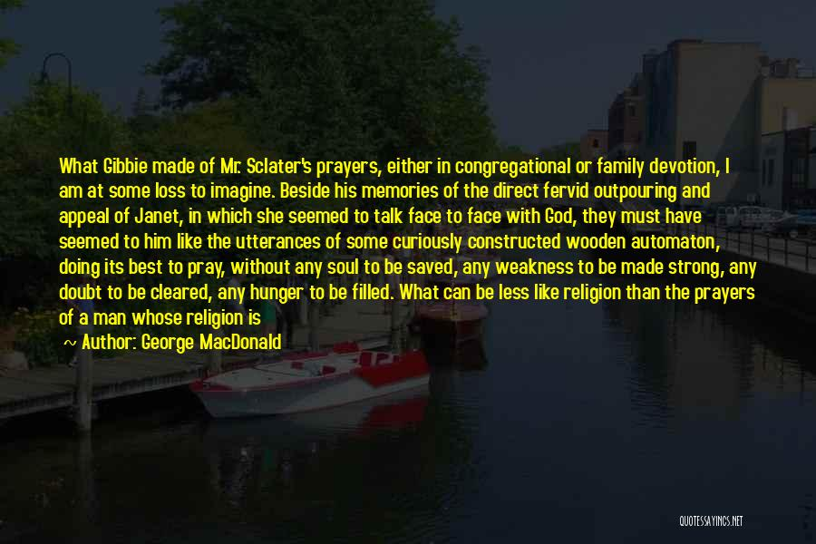 Man Without A Face Quotes By George MacDonald