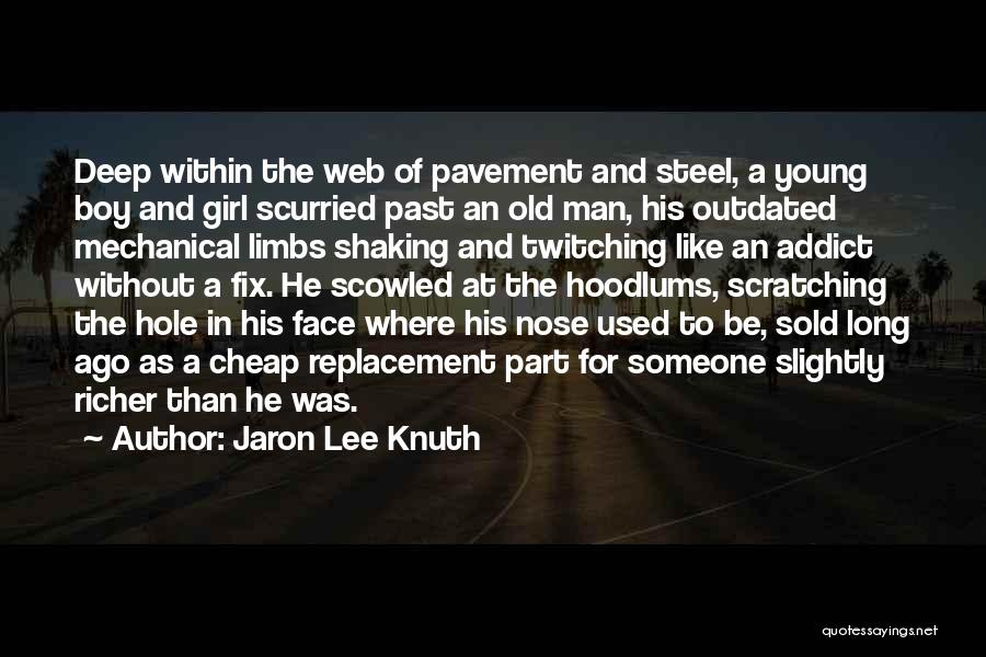Man Without A Face Quotes By Jaron Lee Knuth