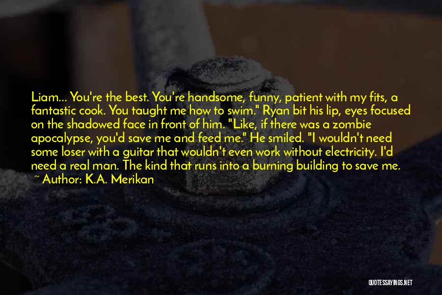 Man Without A Face Quotes By K.A. Merikan