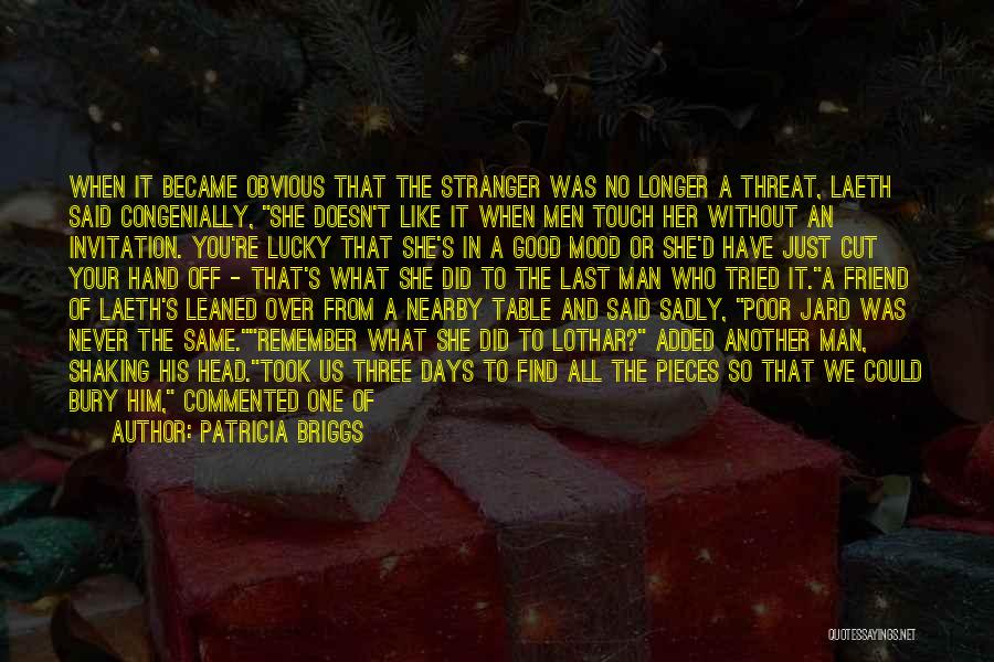 Man Without A Face Quotes By Patricia Briggs