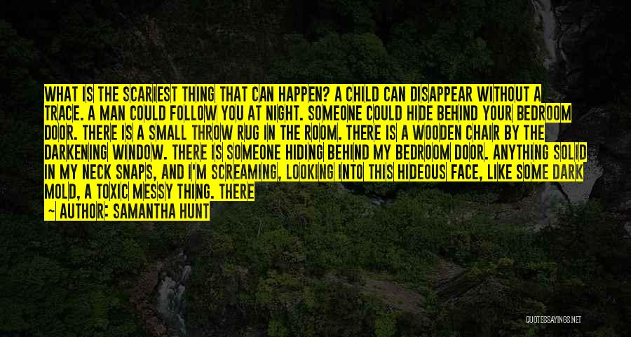 Man Without A Face Quotes By Samantha Hunt