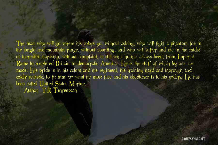 Man Without A Face Quotes By T.R. Fehrenbach