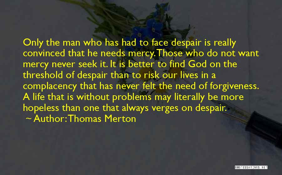 Man Without A Face Quotes By Thomas Merton