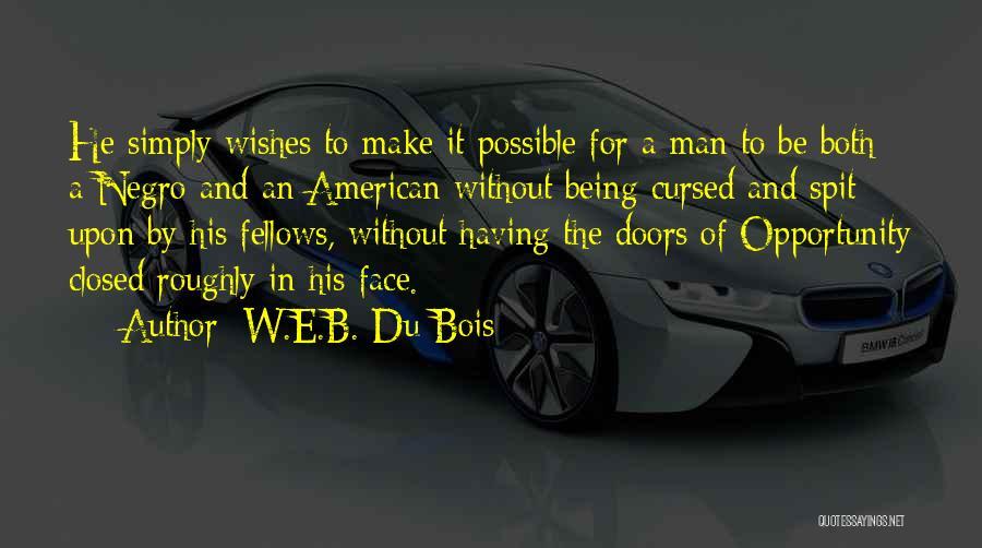 Man Without A Face Quotes By W.E.B. Du Bois
