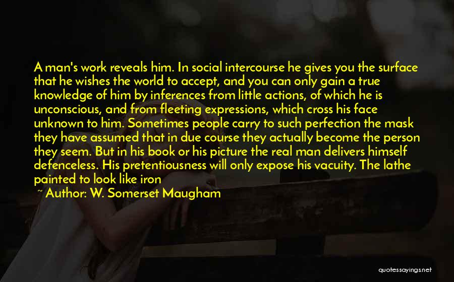 Man Without A Face Quotes By W. Somerset Maugham