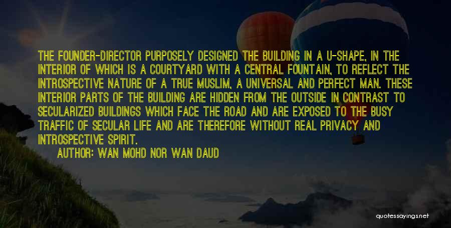 Man Without A Face Quotes By Wan Mohd Nor Wan Daud