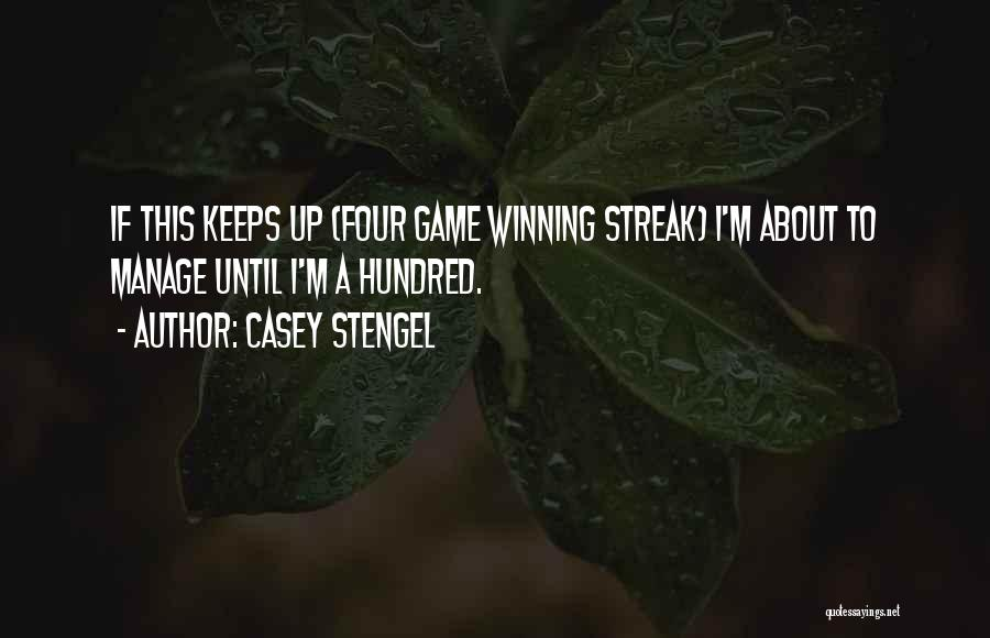 Manage Up Quotes By Casey Stengel